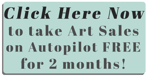 Click here now to take Art Sales on Autopilot FREE for the next 2 months