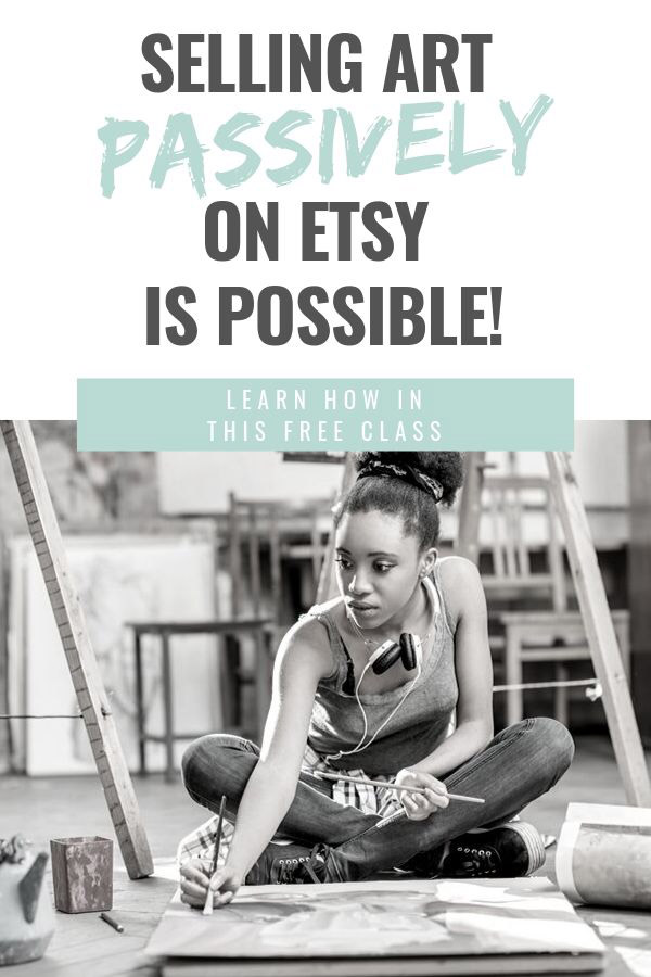 "This (free) course makes selling art on Etsy so easy! The class is called ""Art Sales on Autopilot How to Sell Your Art Online 100% Passively"" and it's free for a limited time!"
