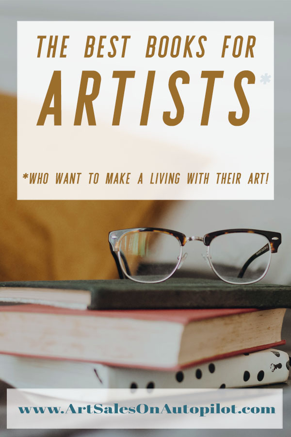 Check Out These Best Books for Artists Who Want to Sell Their Work! #howtosellart #artsalesonautopilot