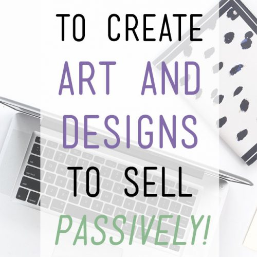 Tools I Use to Create Art and Designs to Sell Passively