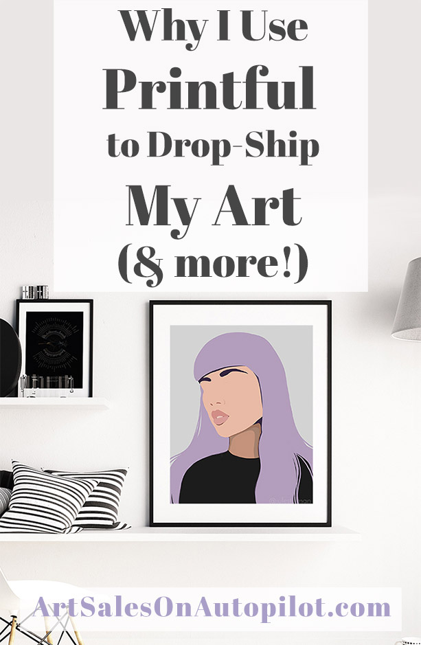 Why I use Printful to Drop-ship My Art and More